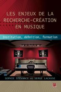 Les enjeux de la recherche-création en musique : Institution, définition, formation