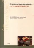 Écrits de compositeurs : Une autorité en questions (XIXe et XXe siècles)