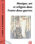 Musique, art et religion dans l'entre-deux-guerres